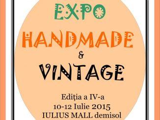 Expo Handmade & Vintage - Iulius Mall, Timisoara,10-12 iulie 2015