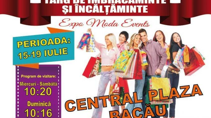 Targul de Imbracaminte si Incaltaminte ExpoModa Events- Bacau, 15-19 iulie 2015