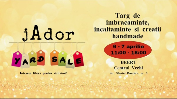 jAdor Yard Sale 6-7 aprilie
